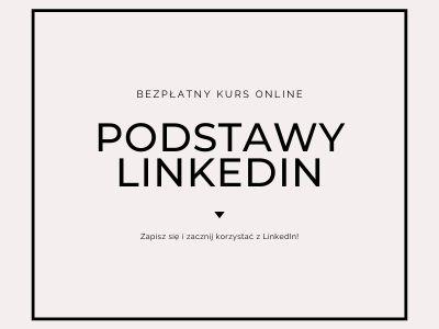 Bezpłatny kurs o LinkedIn, prowadzony przez Monikę Gawanowską.