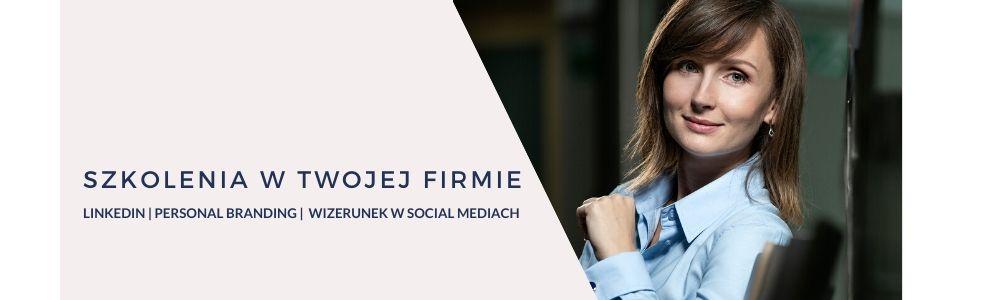 Social media w biznesie - szkolenia z LinkedIn, warsztaty, baza wiedzy - Monika Gawanowska