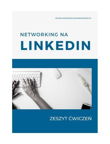 Jak rozwijać sieć kontaktów na LinkedIn - bezpłatny kurs o LinkedIn