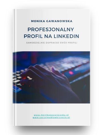 E-book tym, jak uzupełnić profil na LinkedIn pod tytułem Profesjonalny profil na LinkedIn.